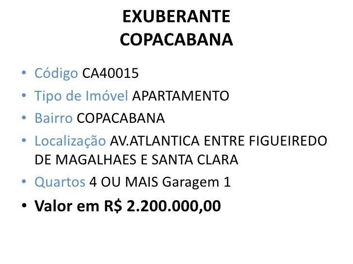 EXUBERANTE COPACABANA<br />Código CA40015 <br />Tipo de Imóvel APARTAMENTO <br />Bairro COPACABANA <br />LocalizaçãoAV.ATL...