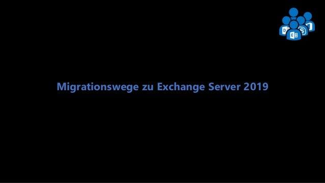 Exchange User Group Berlin 1 Migrationswege zu Exchange Server 2019