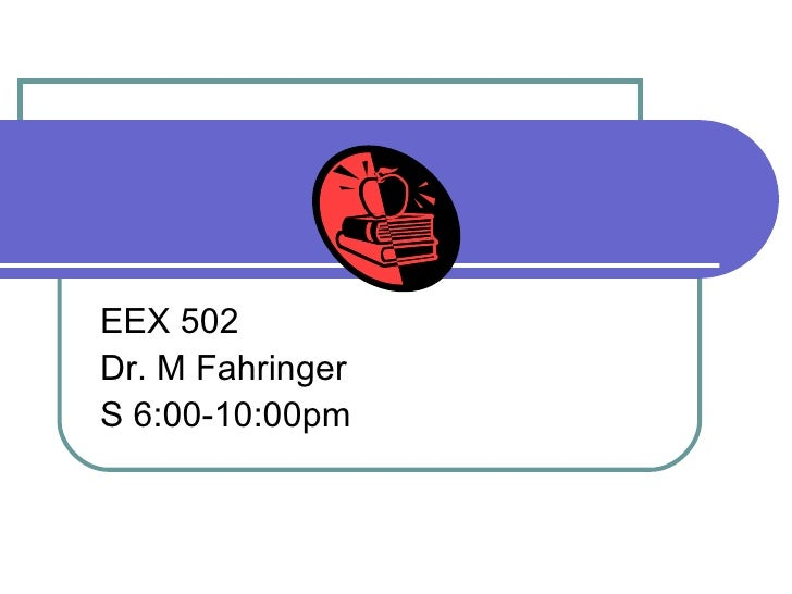 Language and Students with Emotional and Behavioral Difficulties EEX 502 Dr. M Fahringer S 6:00-10:00pm