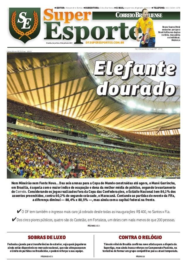 ● EDITOR: Alexandre Botão ● SUBEDITORA: Cida Barbosa ● E-MAIL: esportes.df@dabr.com.br ● TELEFONE: (61) 3214-1176 Brasília...
