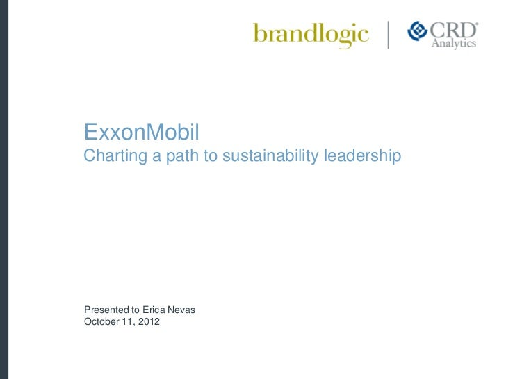 ExxonMobilCharting a path to sustainability leadershipPresented to Erica NevasOctober 11, 2012