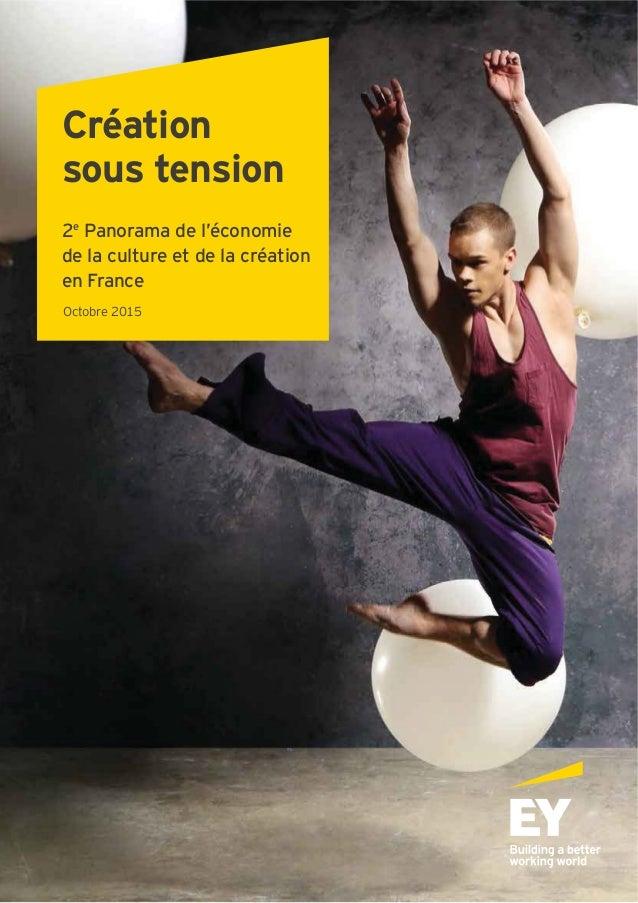 Création sous tension 2e Panorama de l'économie de la culture et de la création en France Octobre 2015
