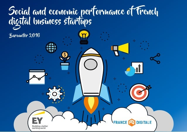 Social and economic performance of French digital business startups Barometer 2016