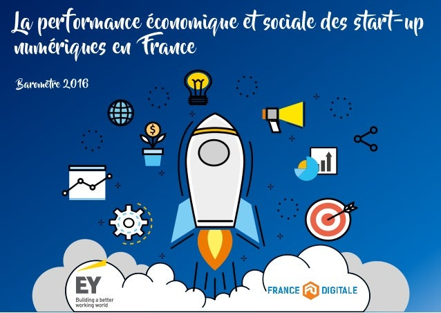 Baromètre 2016 La performance économique et sociale des start-up numériques en France