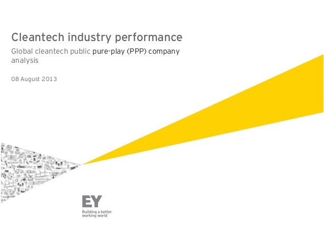 Cleantech industry performance Global cleantech public pure-play (PPP) company analysis 08 August 2013