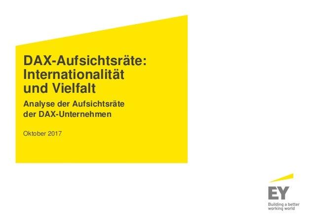DAX-Aufsichtsräte: Internationalität und Vielfalt Analyse der Aufsichtsräte der DAX-Unternehmen Oktober 2017