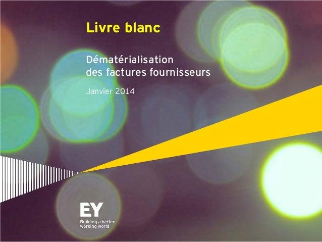 Livre blanc Dématérialisation des factures fournisseurs Janvier 2014