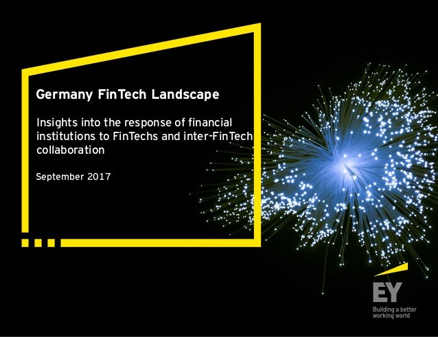 Germany FinTech Landscape September 2017 Insights into the response of financial institutions to FinTechs and inter-FinTec...