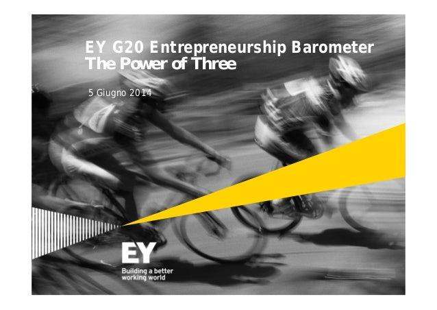 EY G20 Entrepreneurship Barometer The Power of Three 5 Giugno 2014