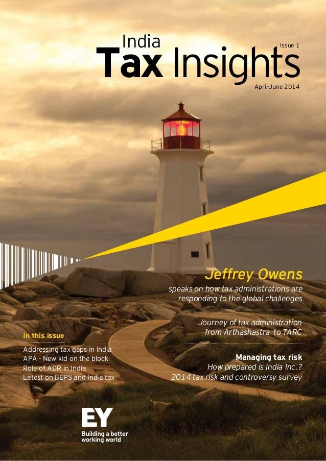 TaxInsightsApril-June 2014 India Issue 1 In this issue Addressing tax gaps in India APA - New kid on the block Role of ADR...