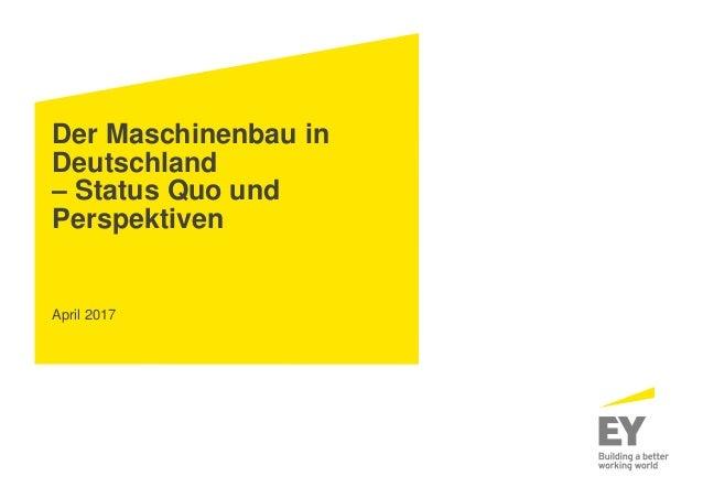 Der Maschinenbau in Deutschland – Status Quo und Perspektiven April 2017