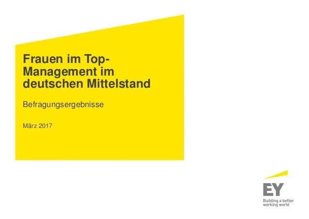 Frauen im Top- Management im deutschen Mittelstand Befragungsergebnisse März 2017