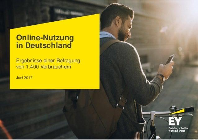 Online-Nutzung in Deutschland Ergebnisse einer Befragung von 1.400 Verbrauchern Juni 2017