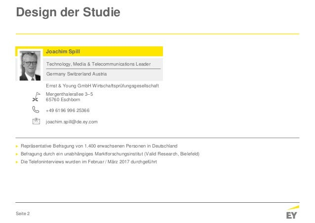 Seite 2 Design der Studie Ernst & Young GmbH Wirtschaftsprüfungsgesellschaft Mergenthalerallee 3–5 65760 Eschborn +49 6196...
