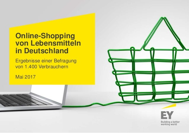 Online-Shopping von Lebensmitteln in Deutschland Ergebnisse einer Befragung von 1.400 Verbrauchern Mai 2017
