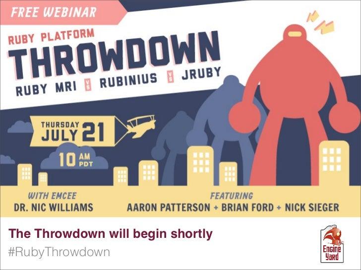 The Throwdown will begin shortly#RubyThrowdown