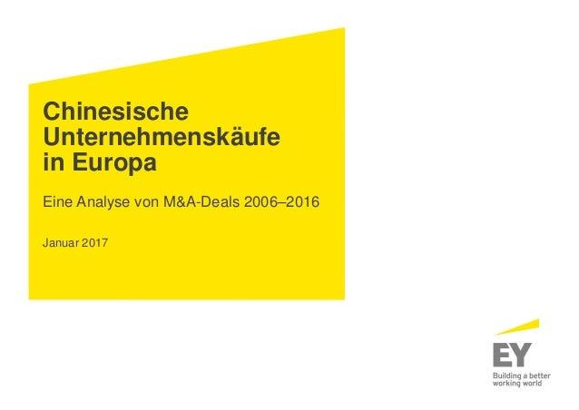Chinesische Unternehmenskäufe in Europa Eine Analyse von M&A-Deals 2006–2016 Januar 2017