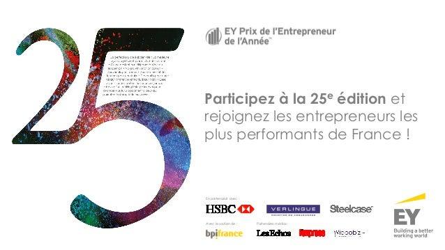 Participez à la 25e édition et rejoignez les entrepreneurs les plus performants de France ! Avec le soutien de : En parten...