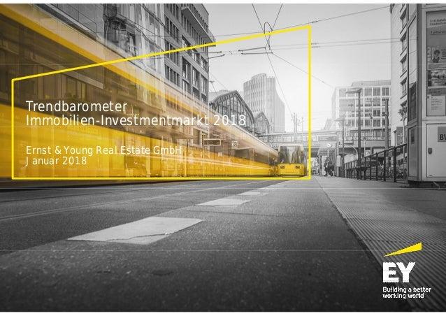 Trendbarometer Immobilien-Investmentmarkt 2018 Ernst & Young Real Estate GmbH Januar 2018