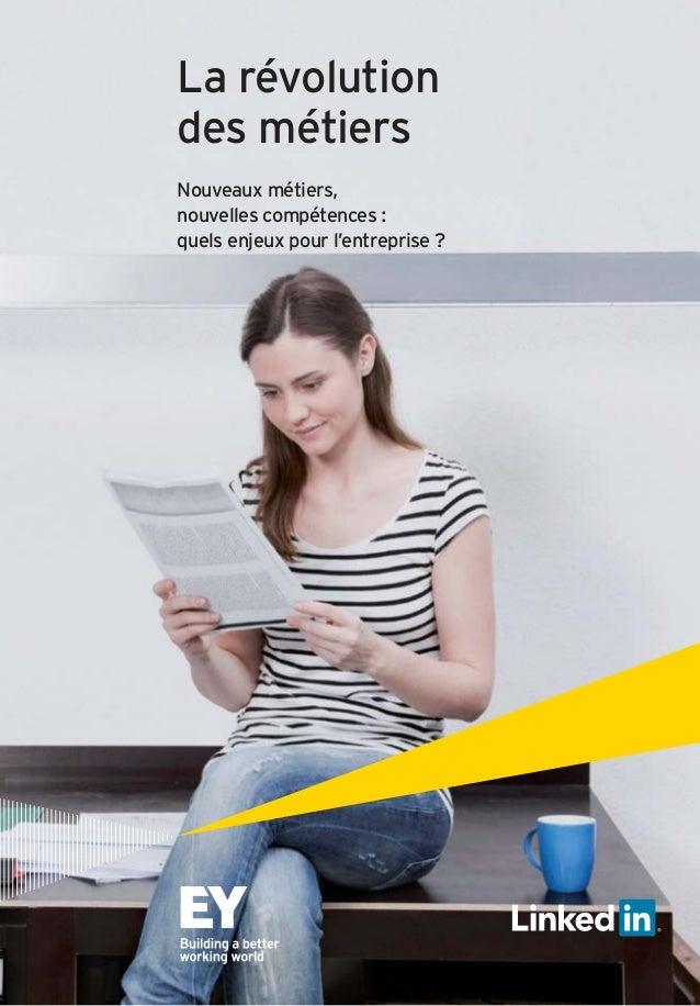 La révolution  des métiers  Nouveaux métiers,  nouvelles compétences :  quels enjeux pour l'entreprise ?