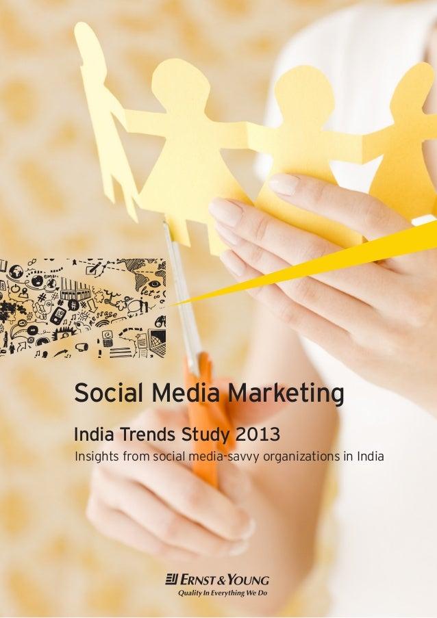 Social Media MarketingIndia Trends Study 2013Insights from social media-savvy organizations in India