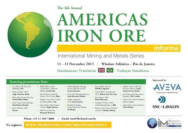 The 6th Annual  AMERICAS IRON ORE 11 - 13 November 2013 | Windsor Atlântica – Rio de Janeiro Simultaneous Translation  Tra...