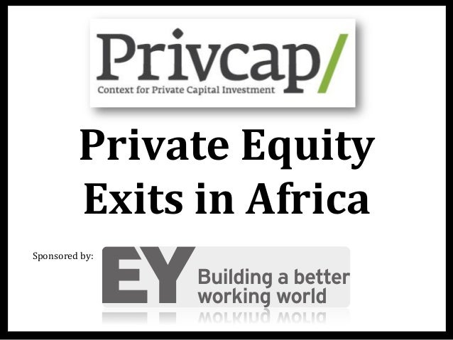 Private	   Equity	    Exits	   in	   Africa	    Sponsored	   by: