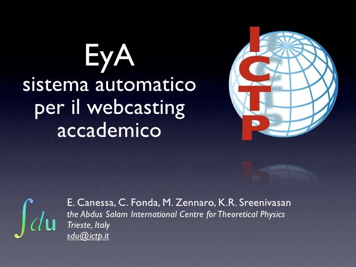 EyA sistema automatico   per il webcasting      accademico       E. Canessa, C. Fonda, M. Zennaro, K.R. Sreenivasan     th...