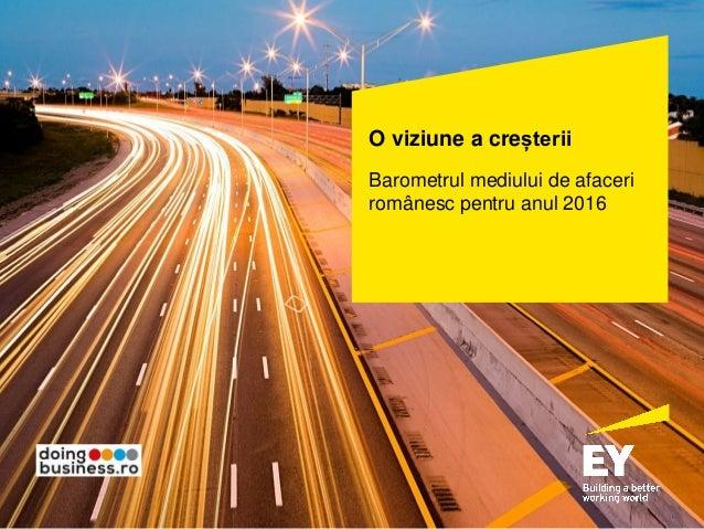 O viziune a creșterii Barometrul mediului de afaceri românesc pentru anul 2016