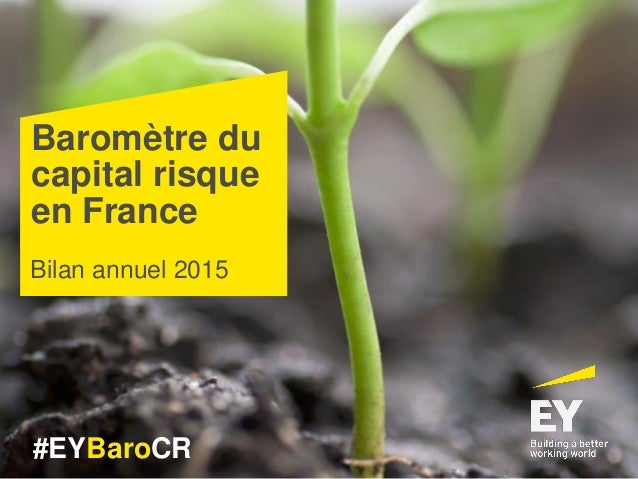 Baromètre du capital risque en France #EYBaroCR Bilan annuel 2015