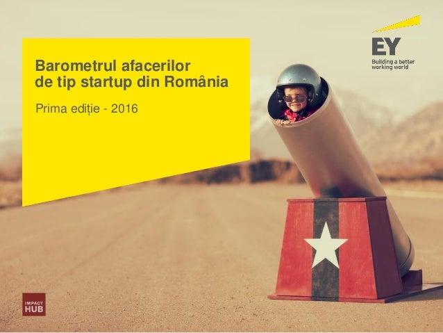 Barometrul afacerilor de tip startup din România Prima ediție - 2016