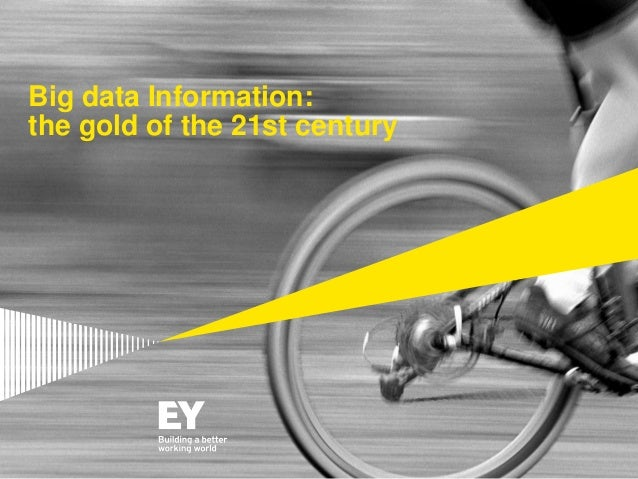 1 Big data Information: the gold of the 21st century