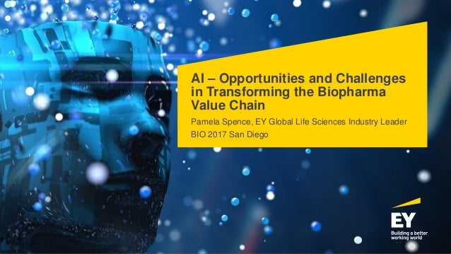 AI – Opportunities and Challenges in Transforming the Biopharma Value Chain Pamela Spence, EY Global Life Sciences Industr...