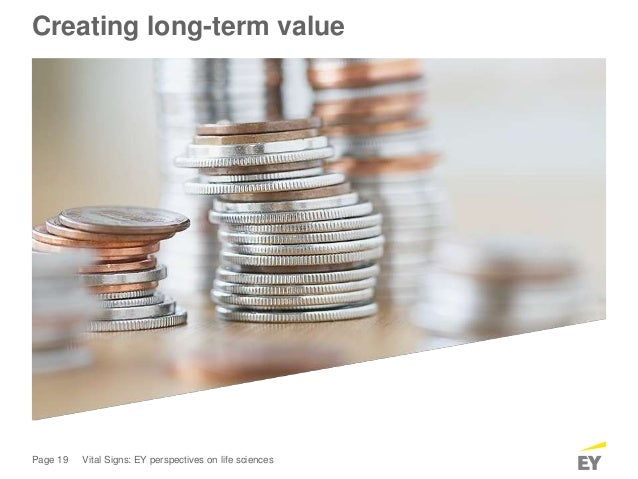 Page 19 Vital Signs: EY perspectives on life sciences Creating long-term value