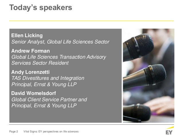 Page 2 Vital Signs: EY perspectives on life sciences Today's speakers Ellen Licking Senior Analyst, Global Life Sciences S...