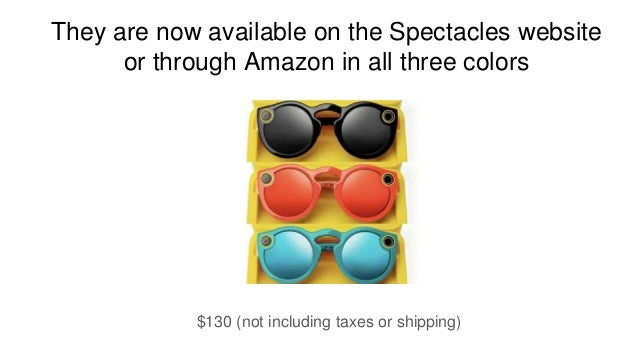 89869c689e 3. They are now available on the Spectacles website or through Amazon ...