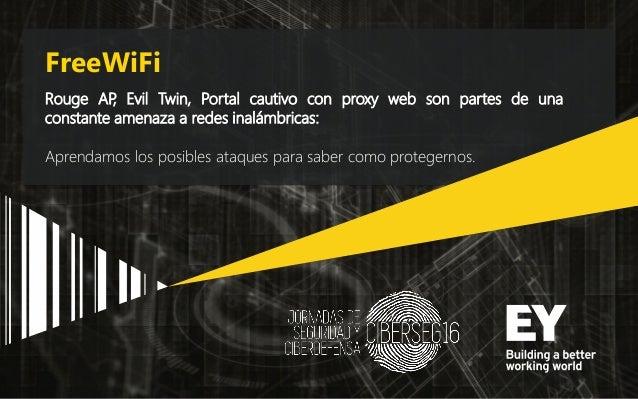 FreeWiFi Rouge AP, Evil Twin, Portal cautivo con proxy web son partes de una constante amenaza a redes inalámbricas: Apren...