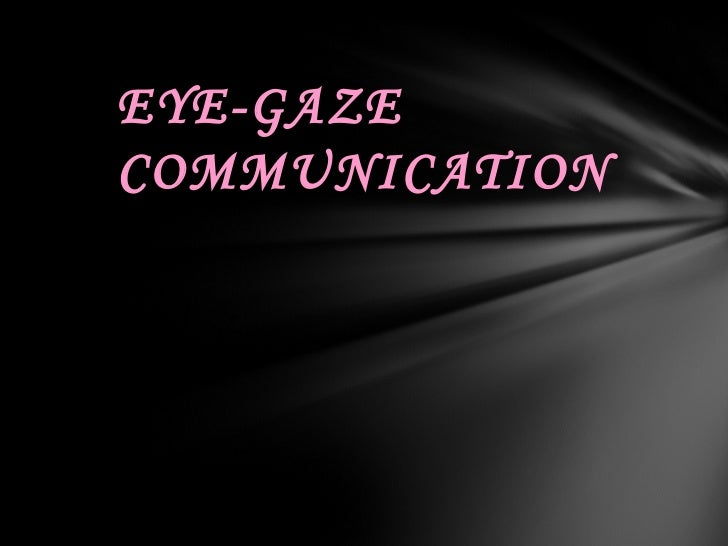 EYE-GAZECOMMUNICATION
