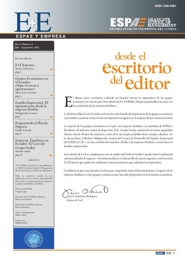 Julio - Septiembre, 2011 E S PA E Y E M P R E S AAño 1, Número 4Julio - Septiembre 2011En esta edición:E+E Entorno.Xavier ...