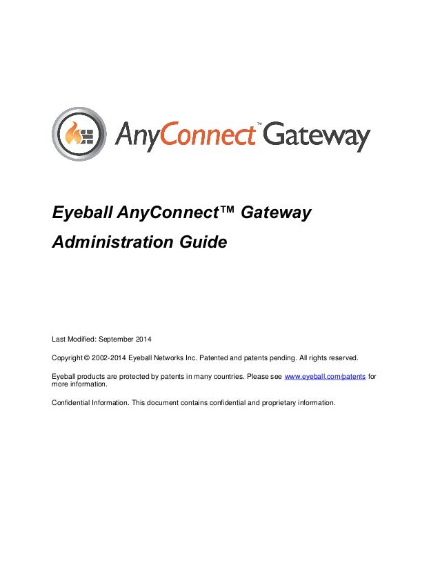 Eyeball AnyConnect™ Gateway Administration Guide Last Modified: September 2014 Copyright © 2002-2014 Eyeball Networks Inc....
