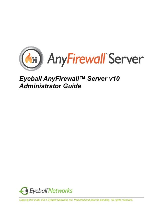 Copyright © 2002-2014 Eyeball Networks Inc. Patented and patents pending. All rights reserved. Eyeball AnyFirewall™ Server...