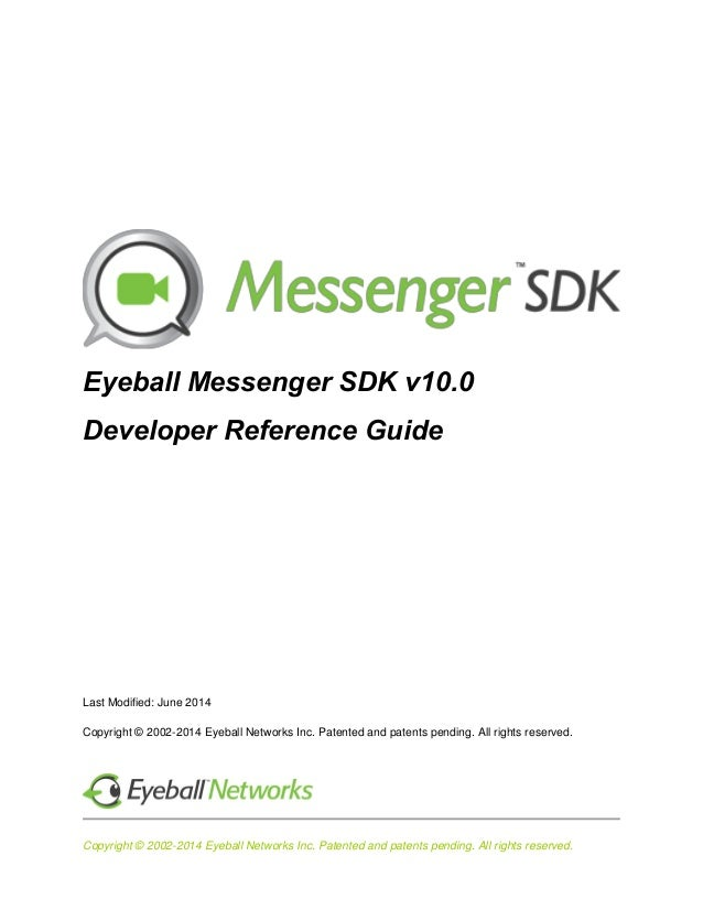 Copyright © 2002-2014 Eyeball Networks Inc. Patented and patents pending. All rights reserved. Eyeball Messenger SDK v10.0...