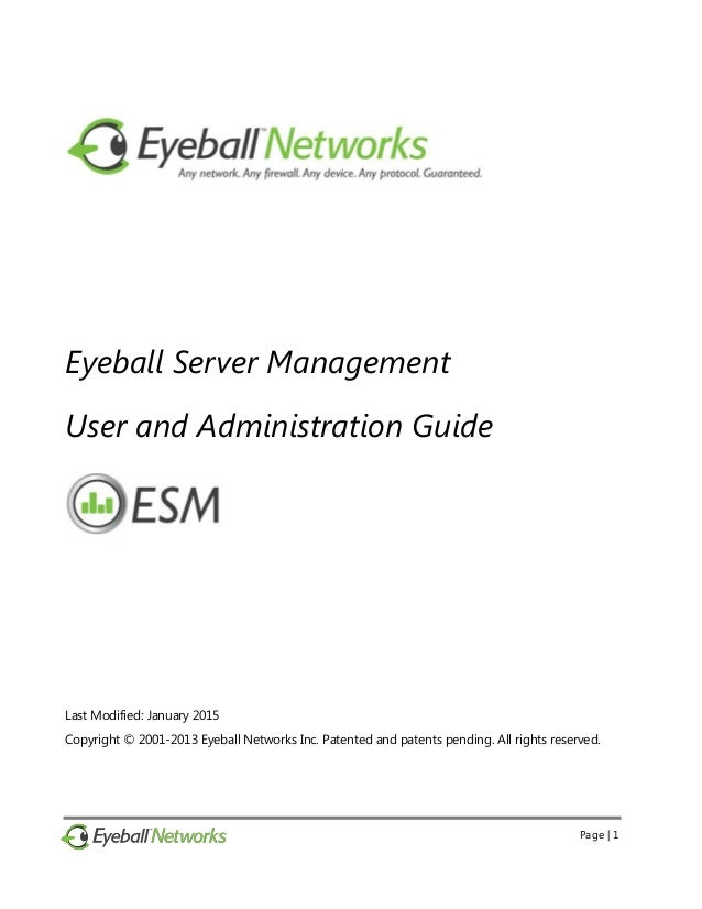 Page | 1 Eyeball Server Management User and Administration Guide Last Modified: January 2015 Copyright © 2001-2013 Eyeball...