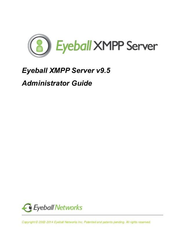 Copyright © 2002-2014 Eyeball Networks Inc. Patented and patents pending. All rights reserved. Eyeball XMPP Server v9.5 Ad...