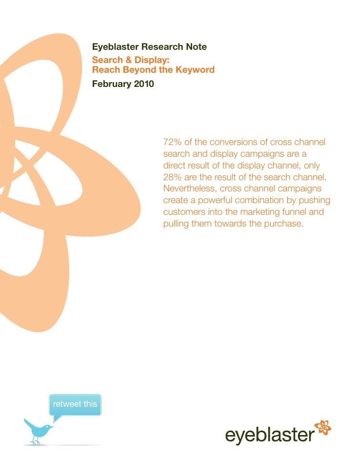Eyeblaster Research Note           Search & Display:           Reach Beyond the Keyword           February 2010           ...