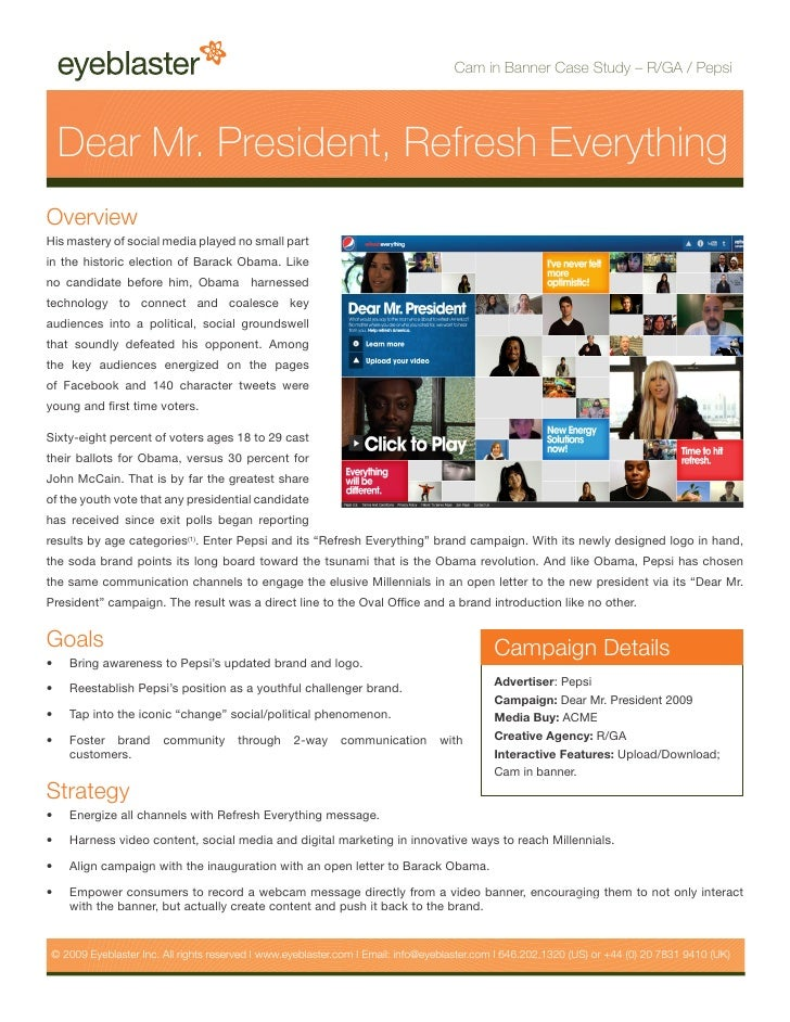 Cam in Banner Case Study – R/GA / Pepsi          Dear Mr. President, Refresh Everything Overview His mastery of social med...
