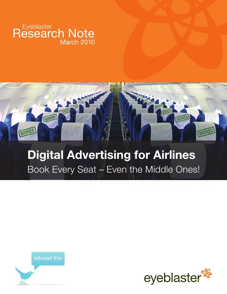 Eyeblaster Research Note                March 2010       Digital Advertising for Airlines   Book Every Seat – Even the Mid...