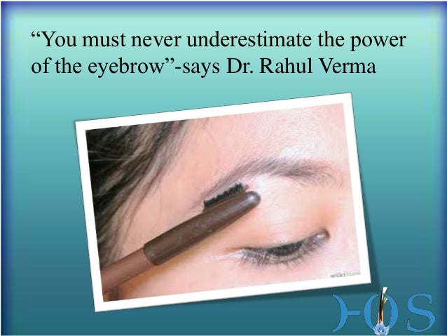 """""""You must never underestimate the power of the eyebrow""""-says Dr. Rahul Verma"""