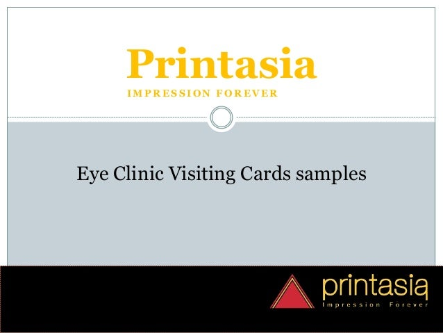 I M P R E S S I O N F O R E V E R Printasia Eye Clinic Visiting Cards samples
