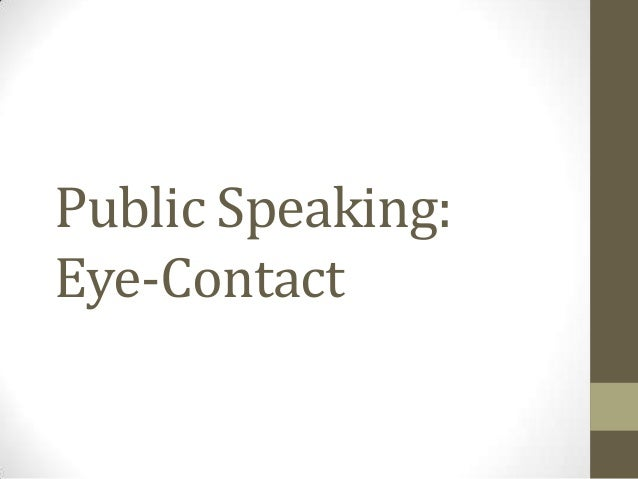Public Speaking: Eye-Contact